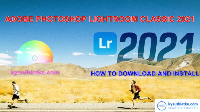 Download Adobe Photoshop Lightroom CC 2021 link Google Drive Windows + macOS