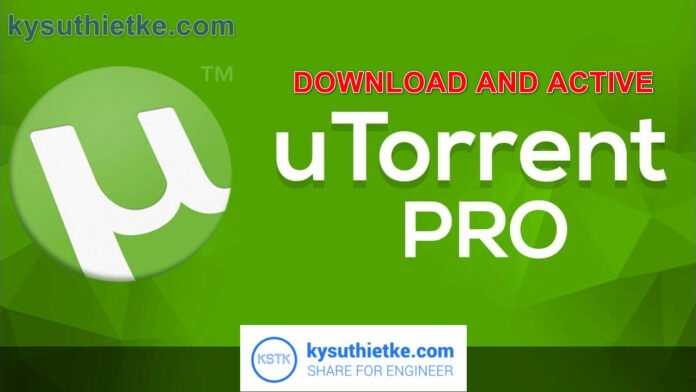 Download uTorrent Pro mới nhất Full Active Link google drive