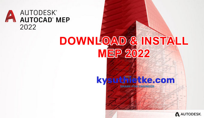 Download and Install AutoCAD MEP 2022 Full Free Link Google Drive